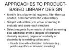 approaches to product based library design