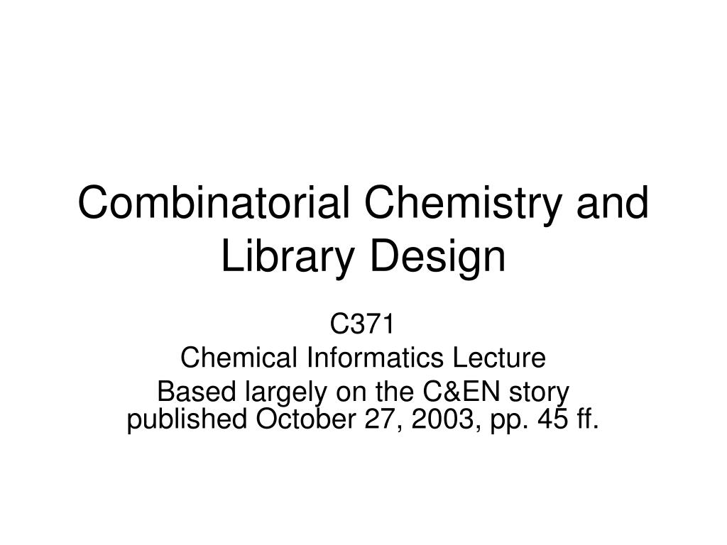 combinatorial chemistry and library design l.