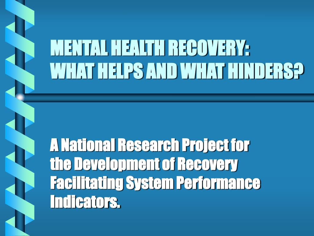 mental health recovery what helps and what hinders l.
