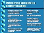 moving from a chronicity to a recovery paradigm