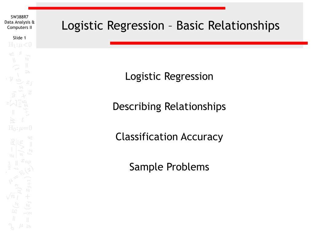 logistic regression basic relationships l.