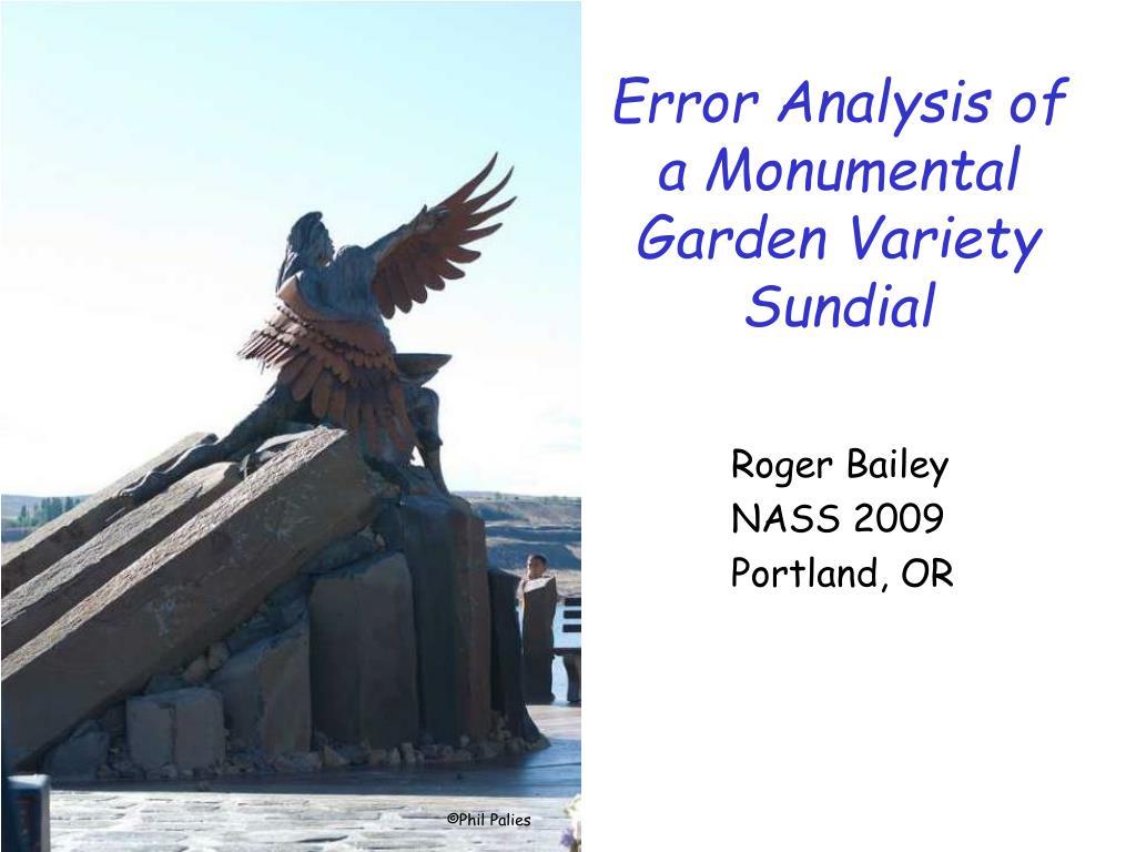 error analysis of a monumental garden variety sundial l.