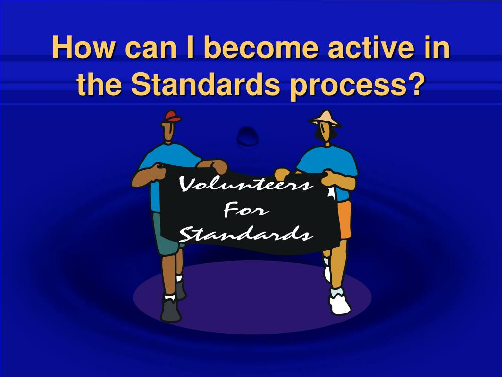 How can I become active in the Standards process?