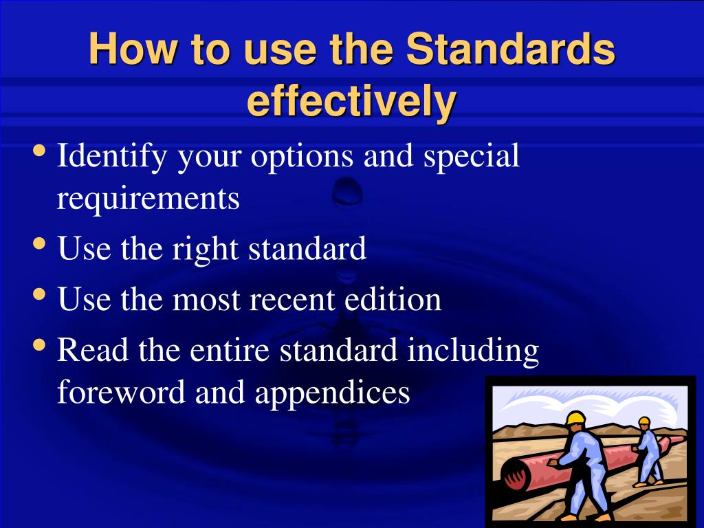 How to use the Standards effectively