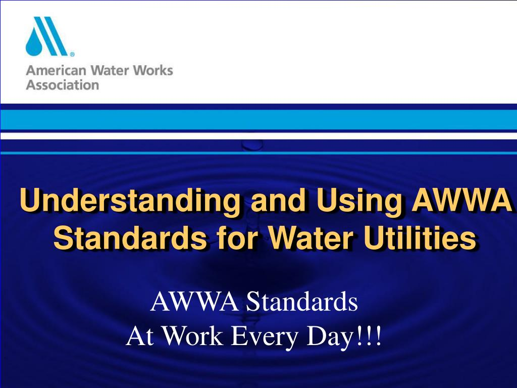 understanding and using awwa standards for water utilities l.