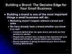 building a brand the decisive edge for your small business