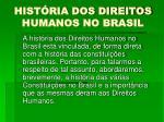 hist ria dos direitos humanos no brasil