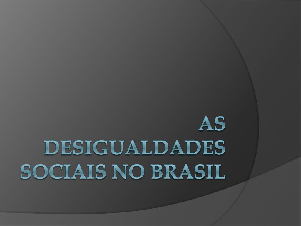 as desigualdades sociais no brasil l.