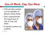 use of mask cap eye wear