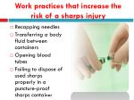 work practices that increase the risk of a sharps injury