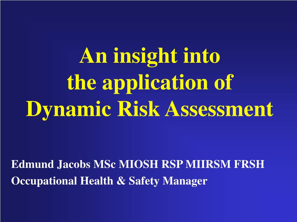 an insight into the application of dynamic risk assessment l.