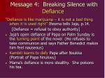 message 4 breaking silence with defiance