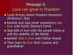 message 6 love can grow in freedom