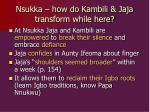 nsukka how do kambili jaja transform while here