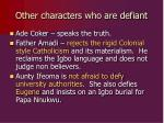 other characters who are defiant