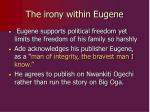 the irony within eugene