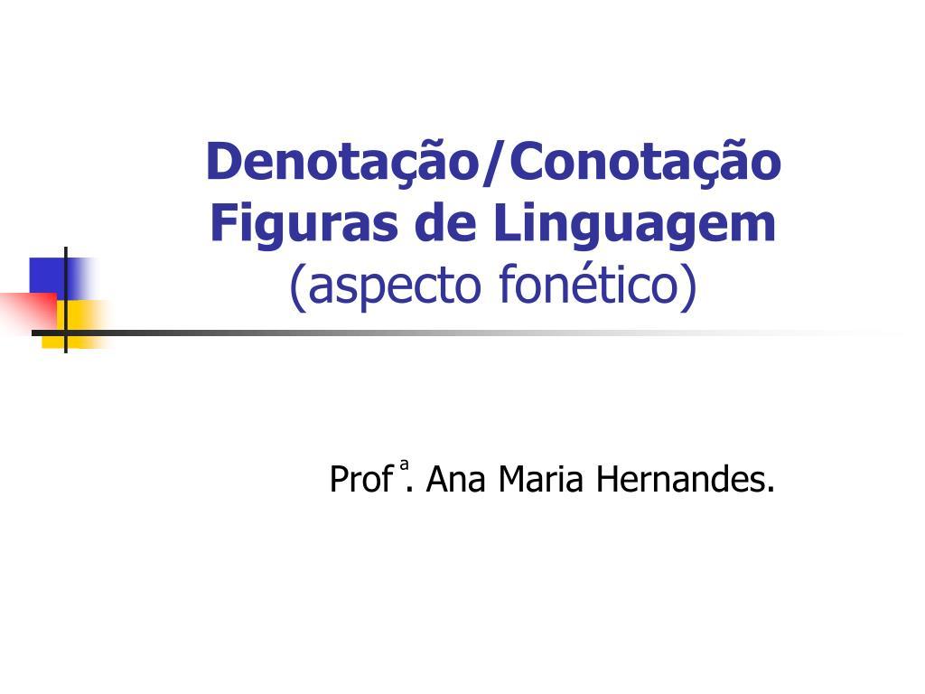 denota o conota o figuras de linguagem aspecto fon tico l.