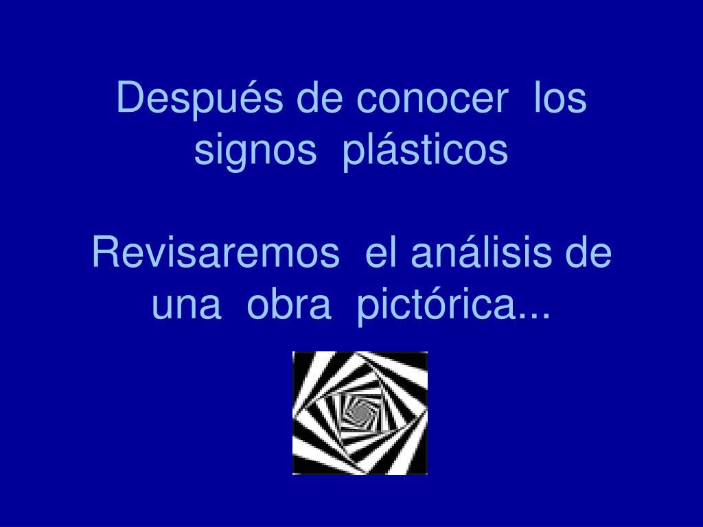 Después de conocer  los signos  plásticos