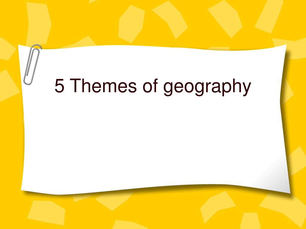 5 themes of geography l.