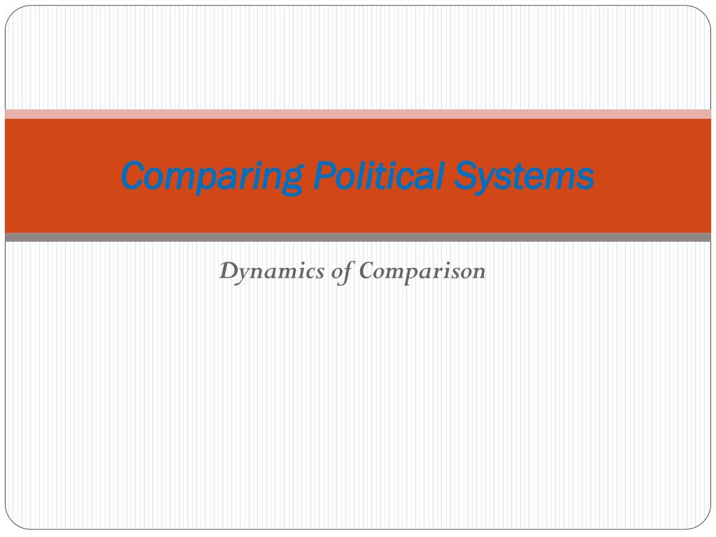 comparing political systems l.