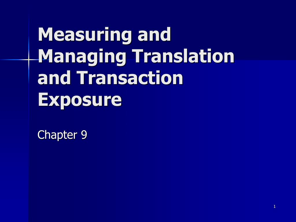 measuring and managing translation and transaction exposure l.
