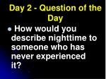 day 2 question of the day
