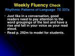 weekly fluency check rhythmic patterns of language te 337a