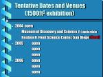 tentative dates and venues 1500ft 2 exhibition