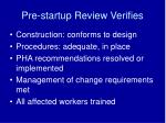 pre startup review verifies
