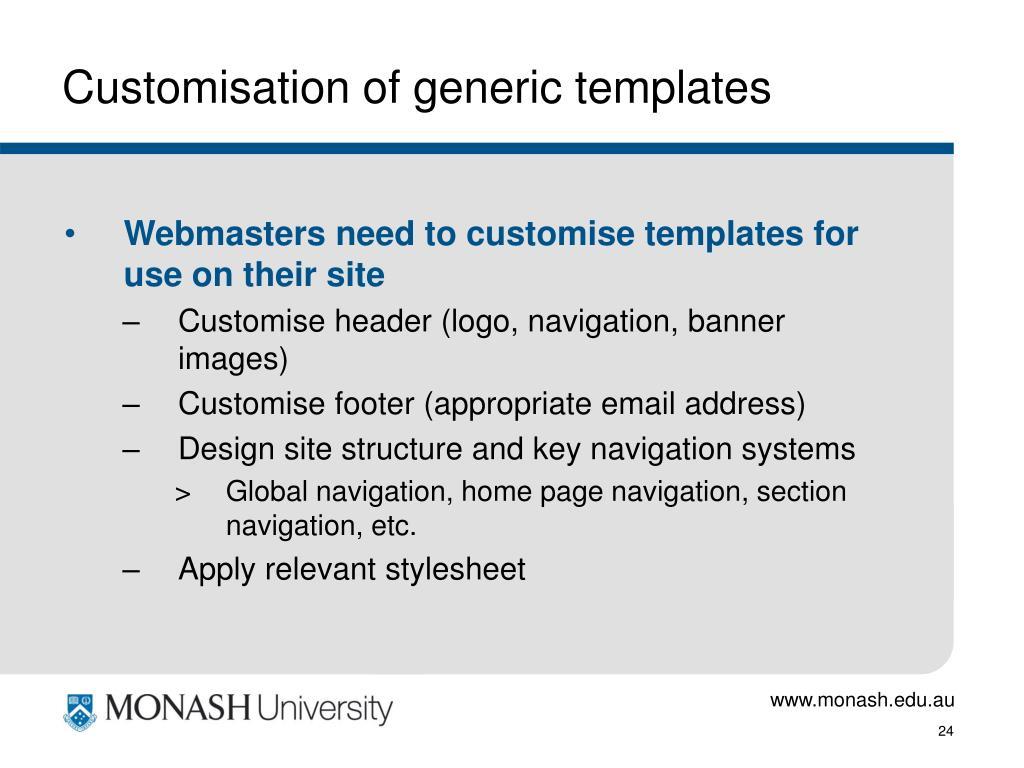 Customisation of generic templates