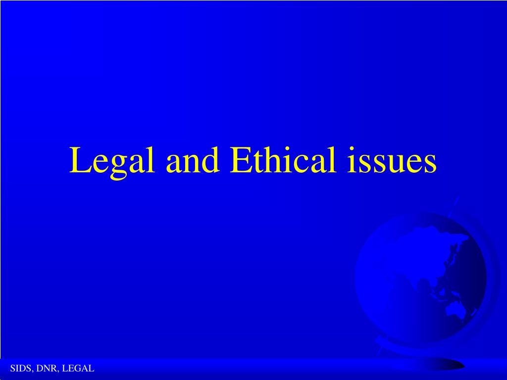 legal and ethical issues l.