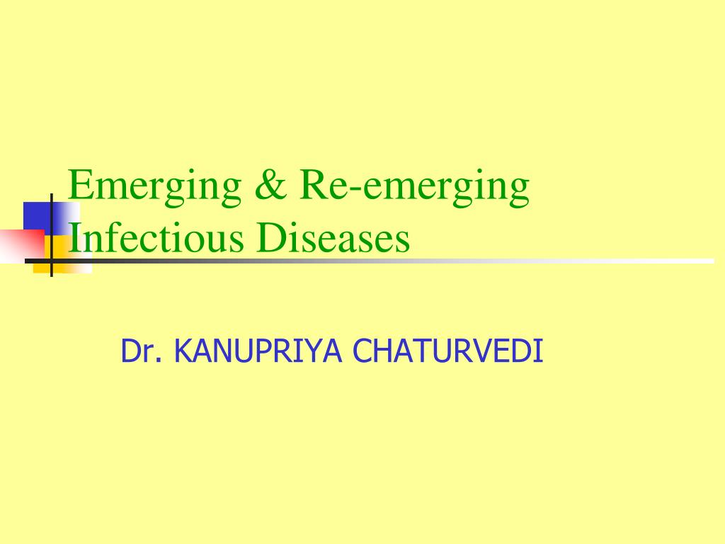 emerging re emerging infectious diseases l.