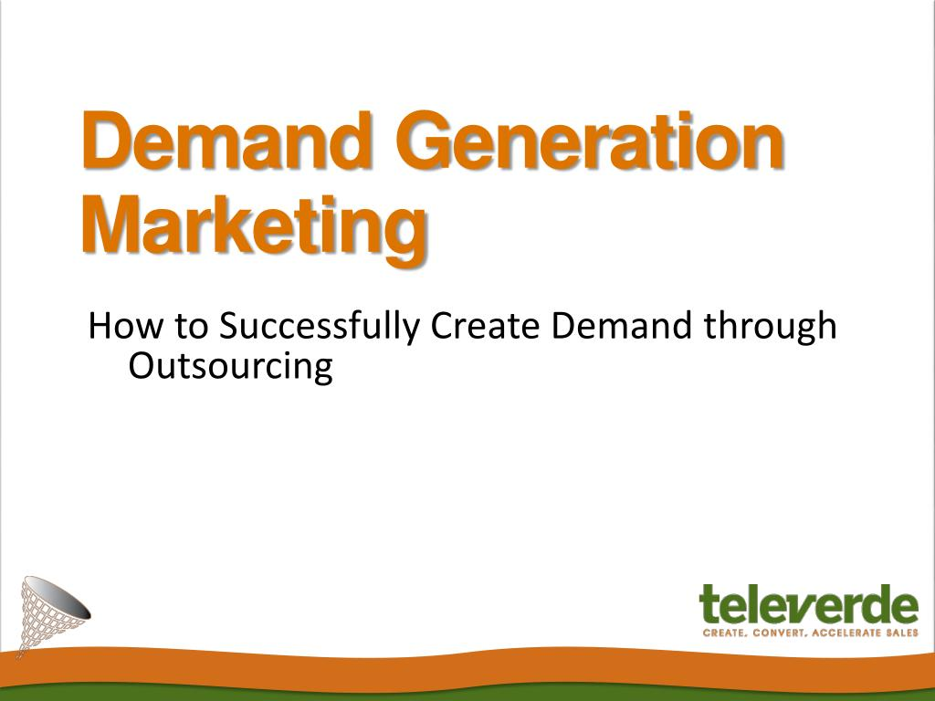 how to successfully create demand through outsourcing l.