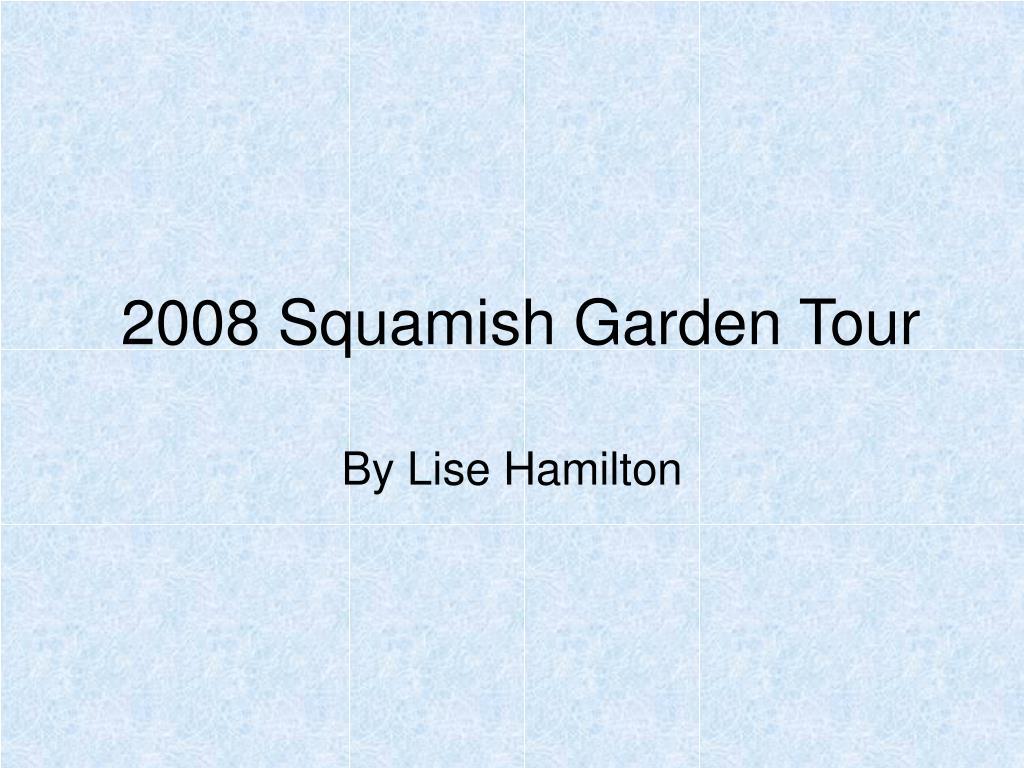 2008 squamish garden tour l.