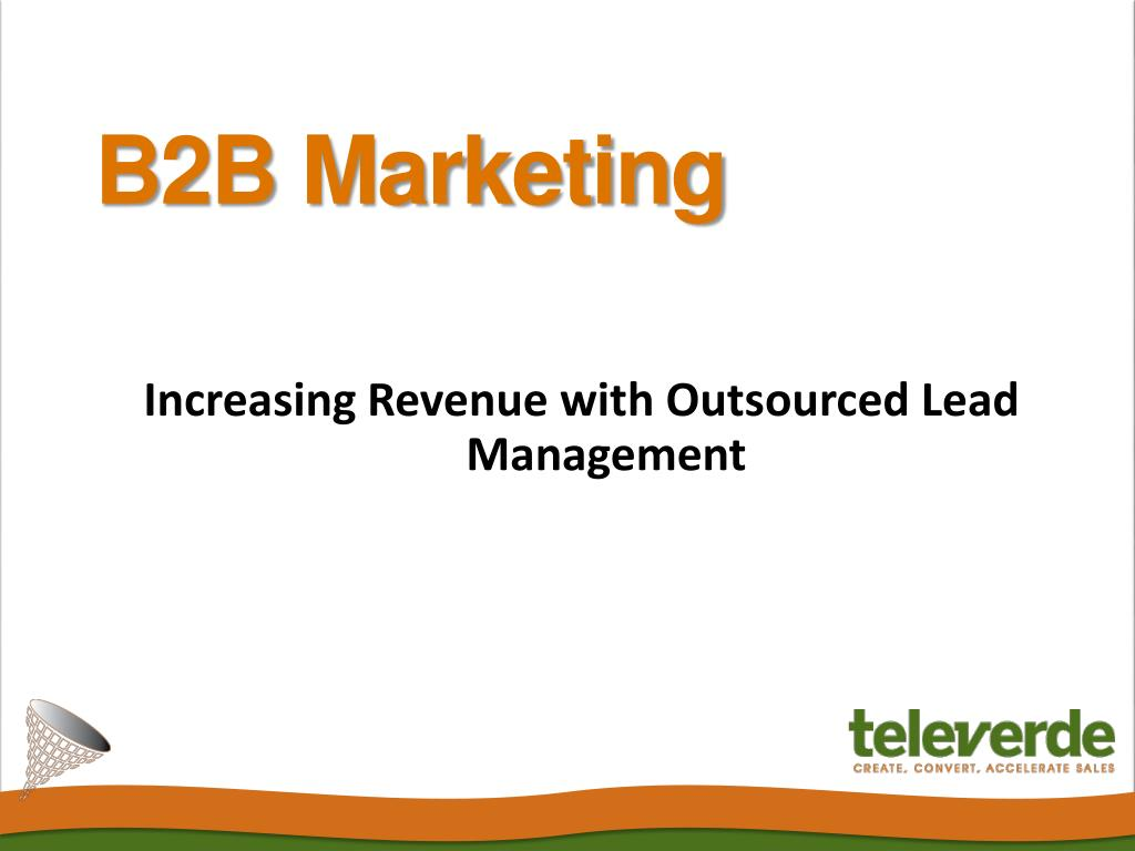 increasing revenue with outsourced lead management l.