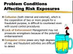 problem conditions affecting risk exposures