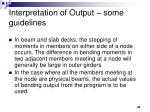 interpretation of output some guidelines