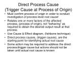 direct process cause trigger cause at process of origin