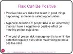 risk can be positive
