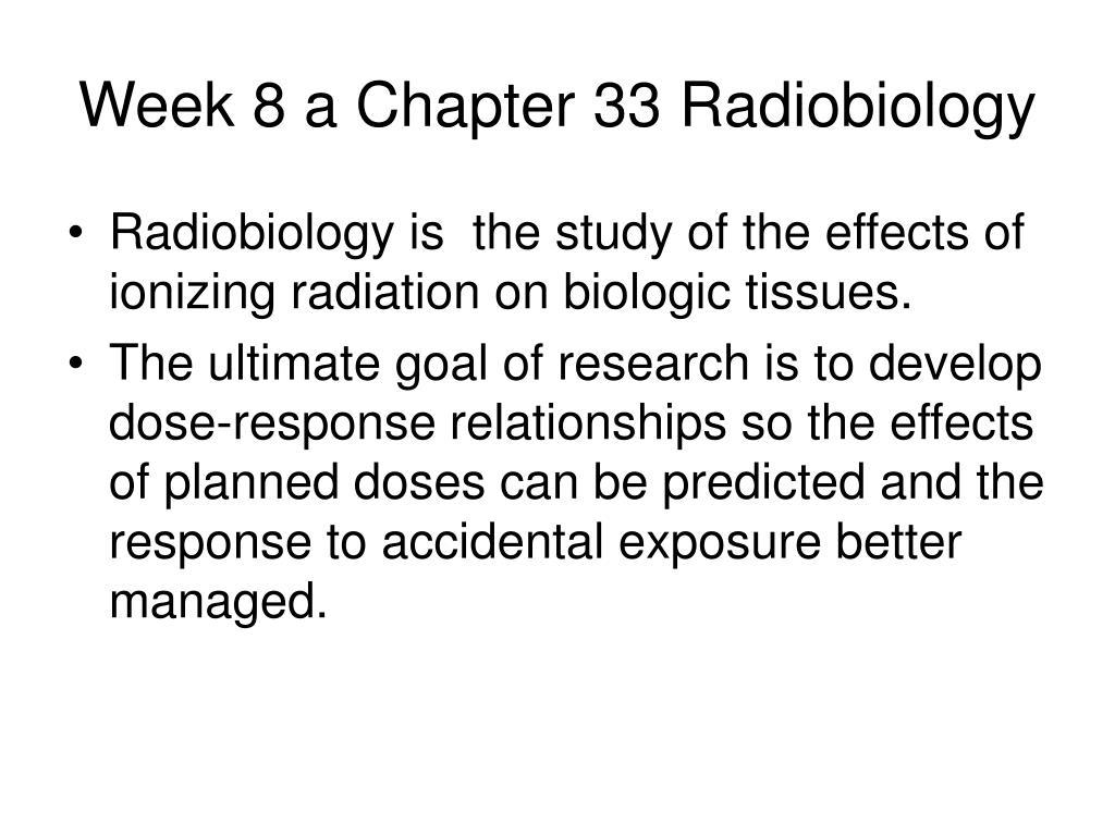 week 8 a chapter 33 radiobiology l.