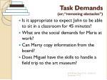 task demands or removing obstacles