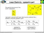 linear elasticity symmetric part