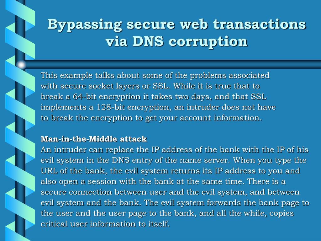 Bypassing secure web transactions via DNS corruption