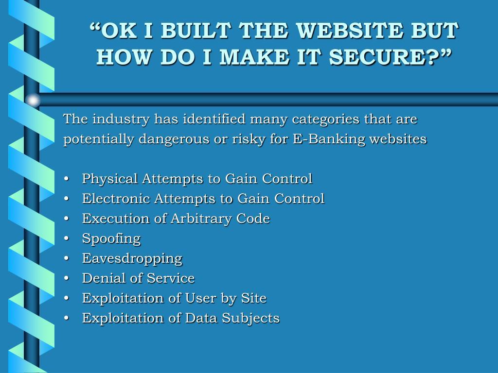 """OK I BUILT THE WEBSITE BUT HOW DO I MAKE IT SECURE?"""