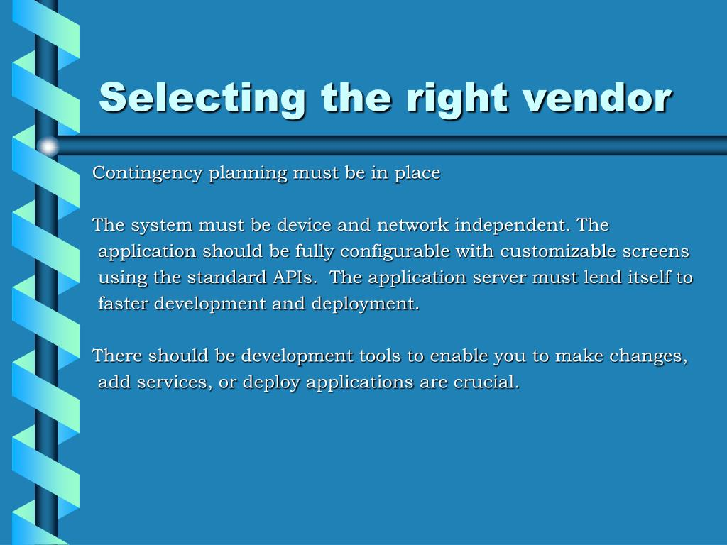 Selecting the right vendor