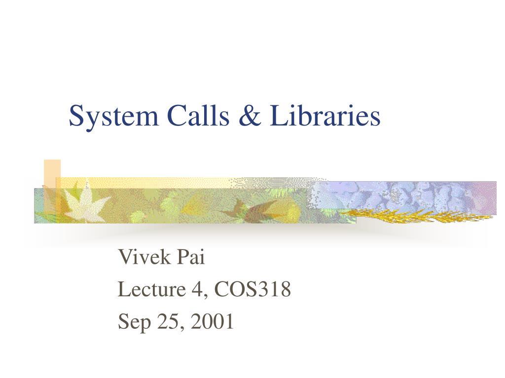 system calls libraries l.