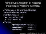 fungal cotamination of hospital healthcare workers overalls