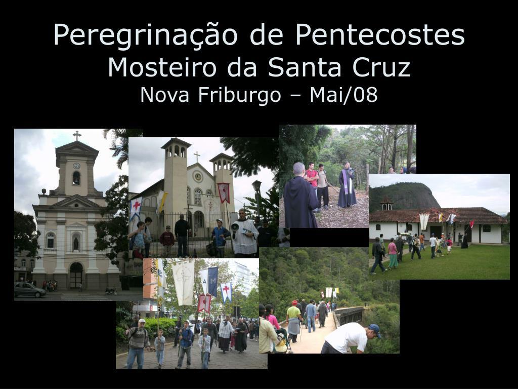 peregrina o de pentecostes mosteiro da santa cruz nova friburgo mai 08 l.
