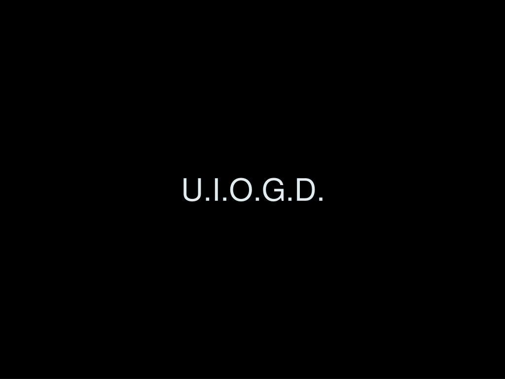 U.I.O.G.D.