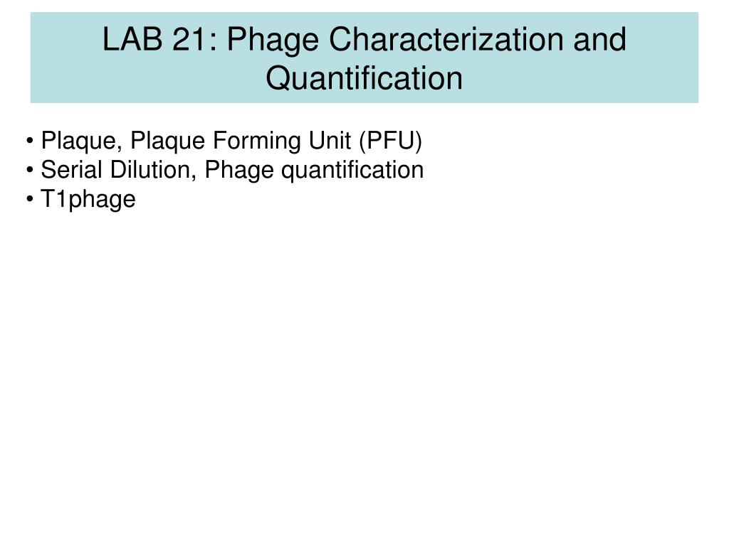 LAB 21: Phage Characterization and Quantification
